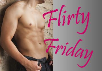 Flirty Friday